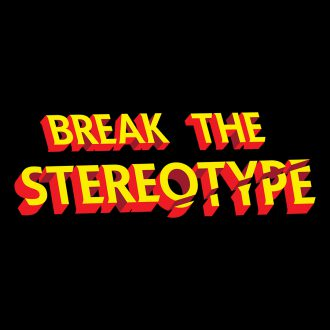 break the stereotype