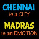 chennai is a city madras is an emotion