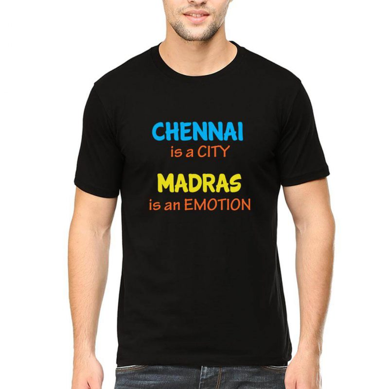 chennai is a city madras is an emotion men round neck t shirt black front