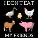 i dont eat my friends