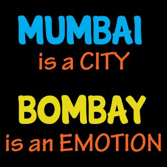 mumbai is a city bombay is an emotion