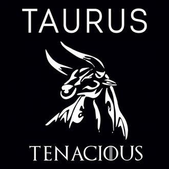 taurus tenacious