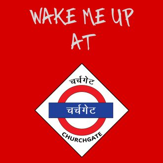 wake me up at churchgate