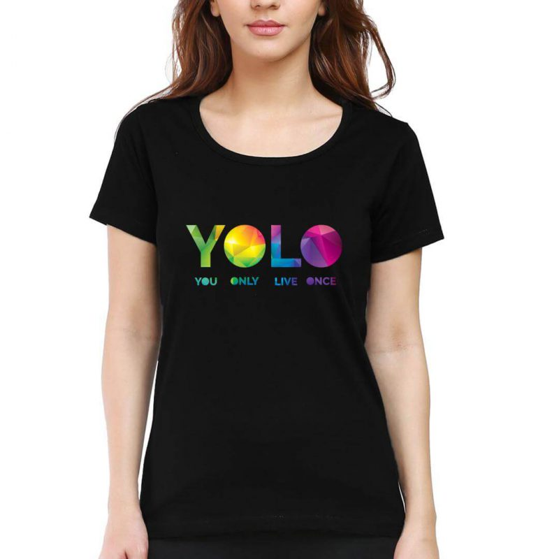yolo you only live once women round neck t shirt black front