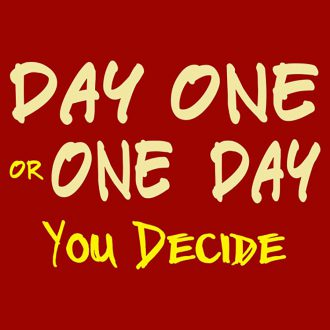 day one one day you decide
