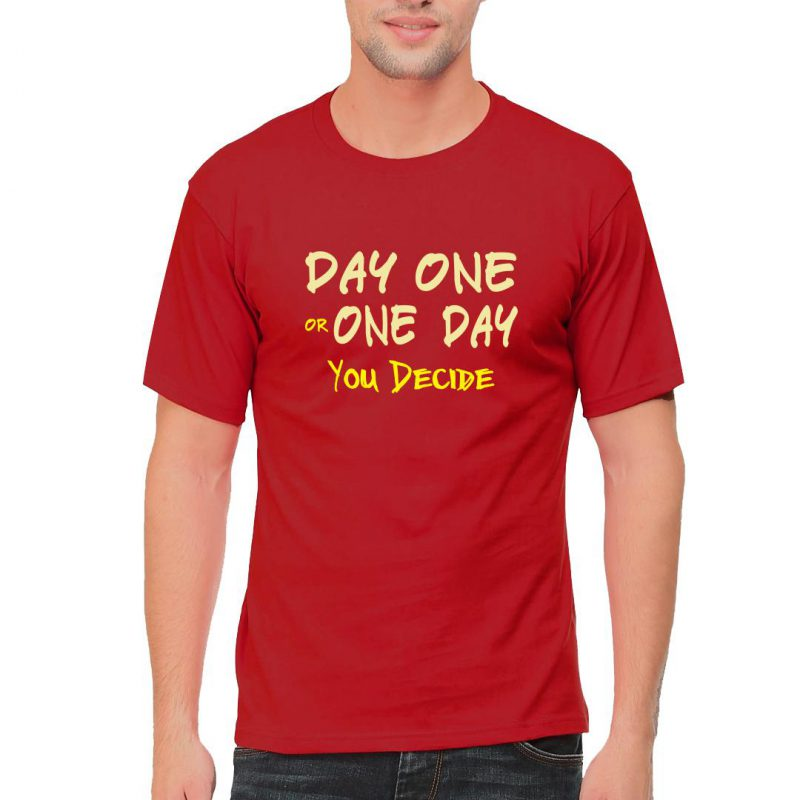 day one one day you decide men round neck t shirt red front