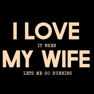 i love wife running