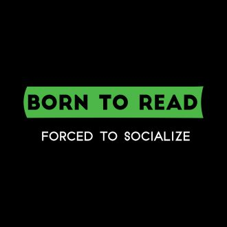 born to read forced to socialize