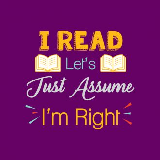 i read lets just assume that im right