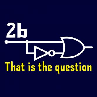2b or not 2b that is the question funny logic gates programming