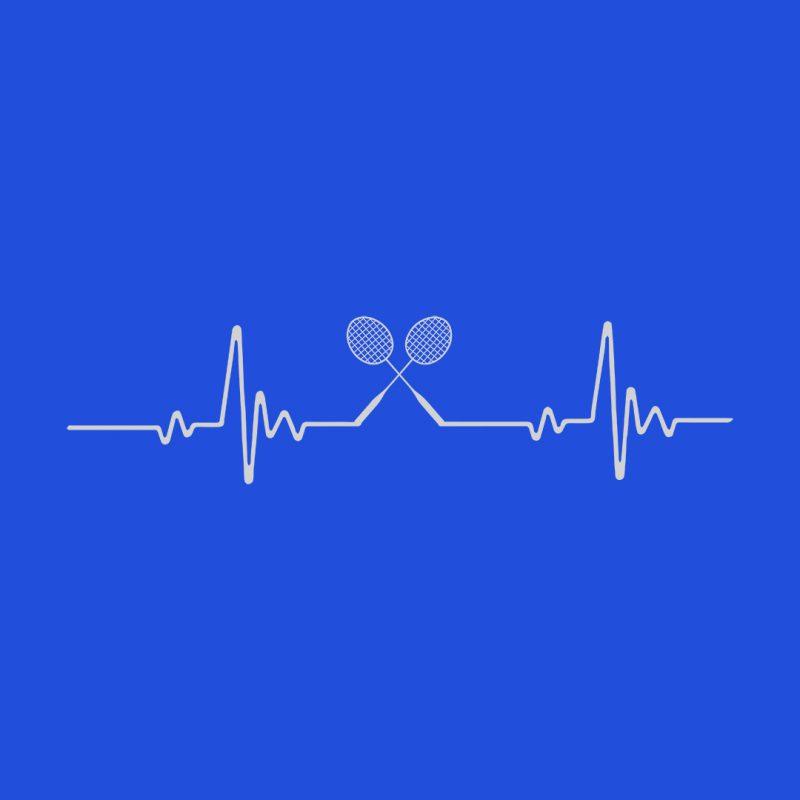 badminton its in my heartbeat
