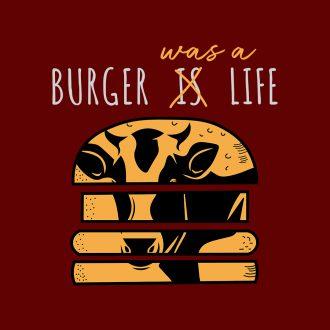 burger was a life