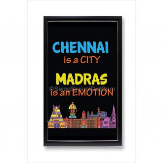 chennai is a city madras is an emotion poster framed
