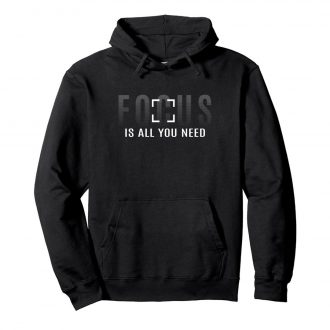 focus is all you need cool photography unisex hoodie black front