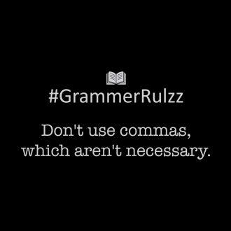 grammar rules sarcasm unnecessary commas