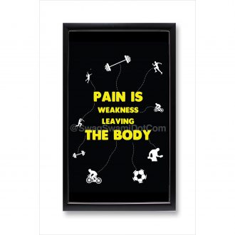 pain is weakness leaving the body fitness workout motivation poster framed