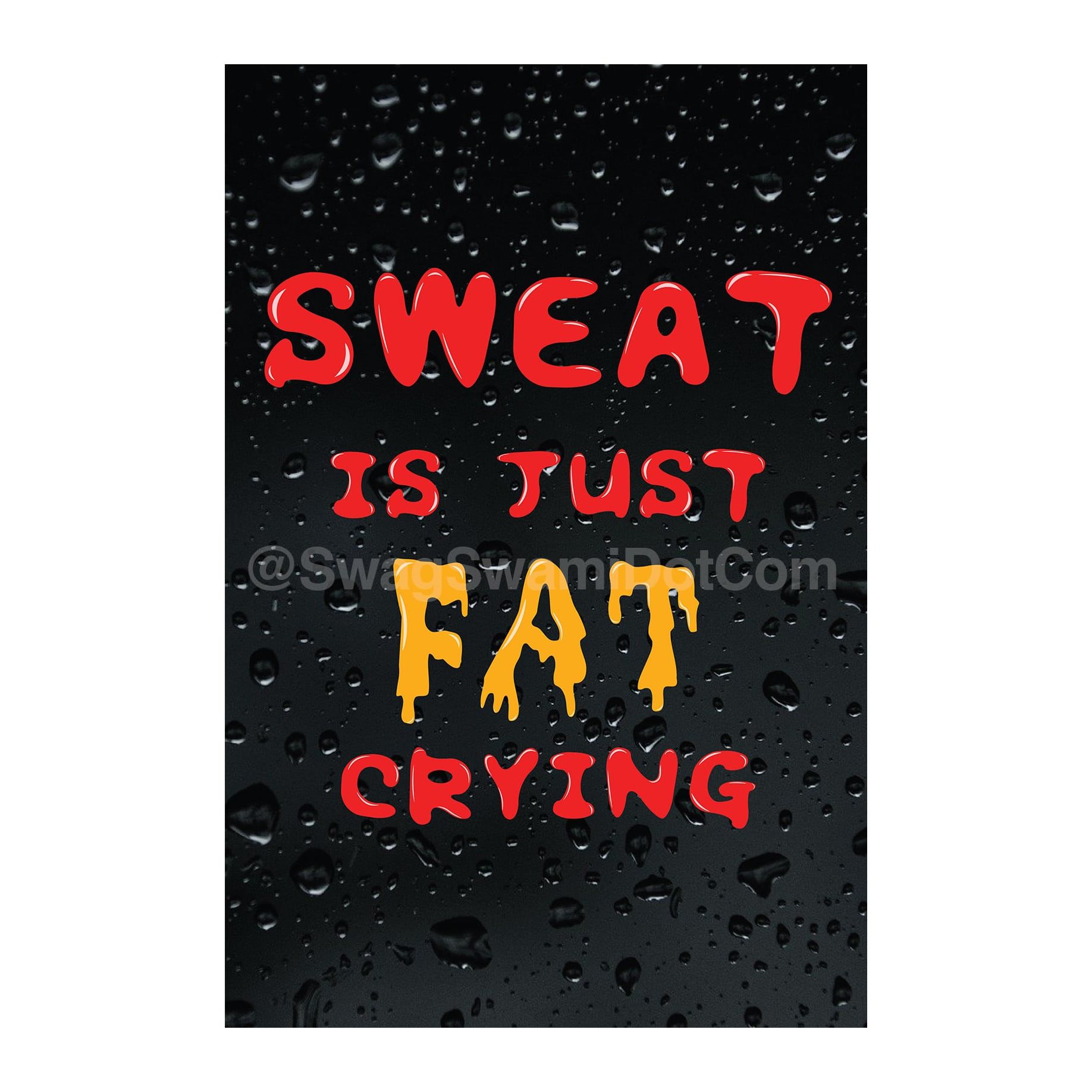 Sweat Is Just Fat Crying Fitness Workout Motivation Poster