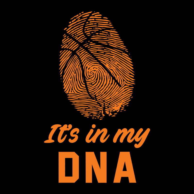 basketball its in my dna
