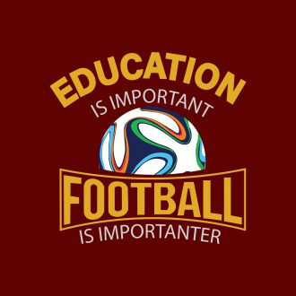 education is important football is importanter