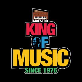 maestro king of music since 1976