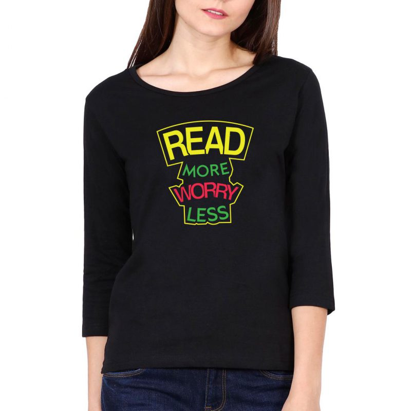 read more worry less reading themed women full sleeve t shirt black front