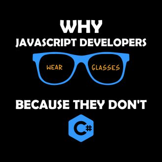 javascript developers wear glasses because they dont c sharp