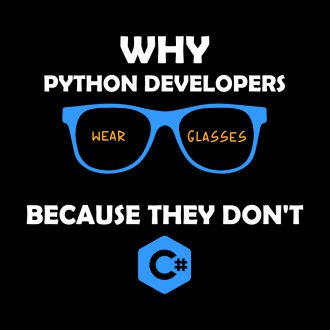python developers wear glasses because they dont c sharp