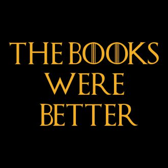 the books were better than the tv series book lover bookish