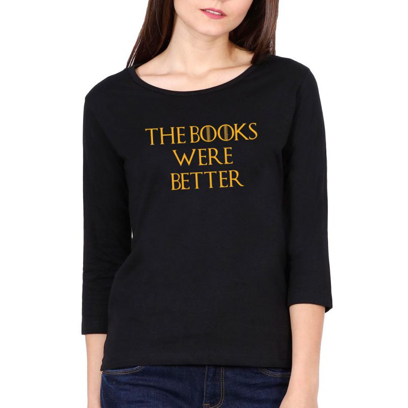 the books were better than the tv series book lover bookish women full sleeve t shirt black front