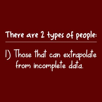 two kinds of people those that can extrapolate data creative catchy geeky