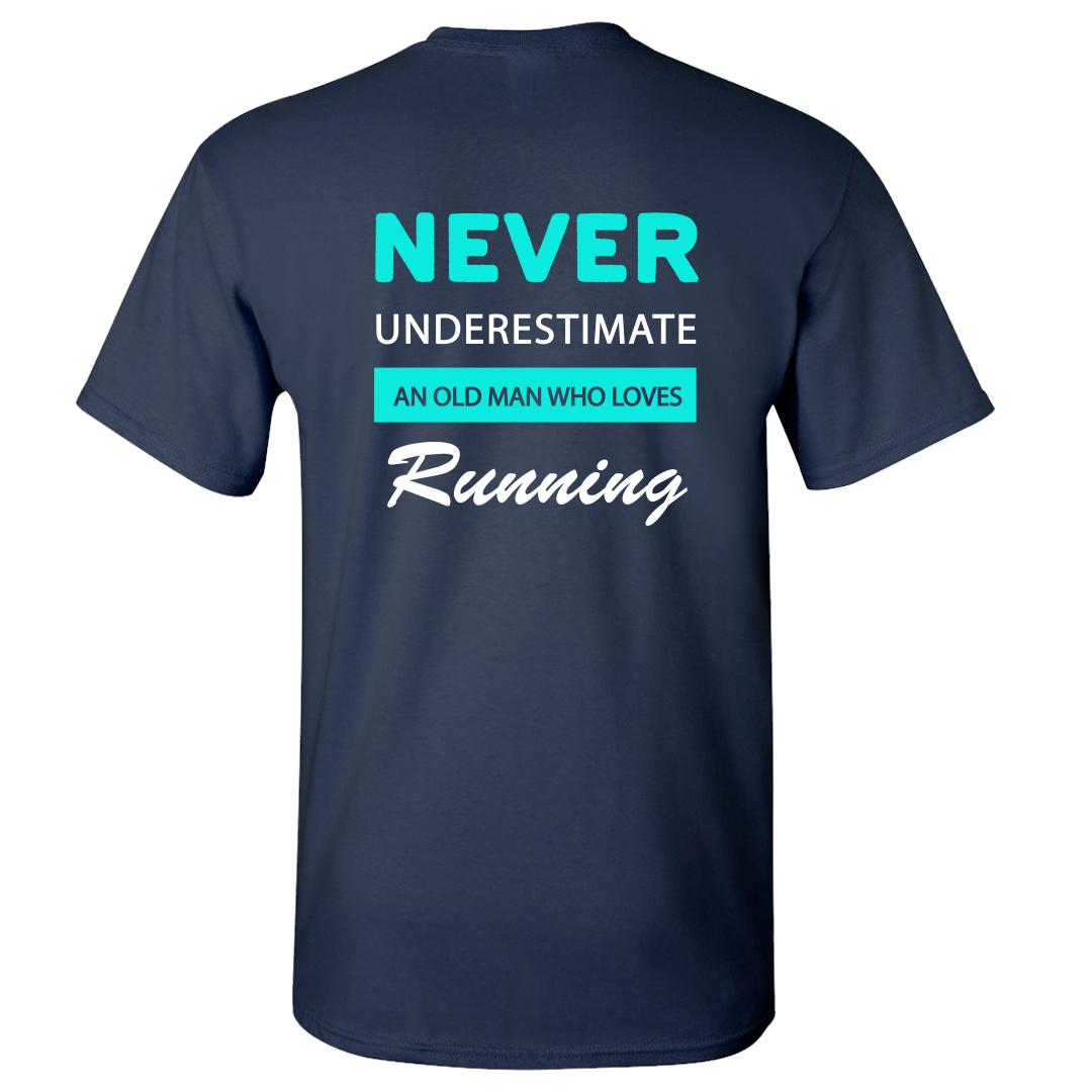 301df79b Never Underestimate An Old Man Who Can Run Running Pride Round Neck T Shirt Navy Back