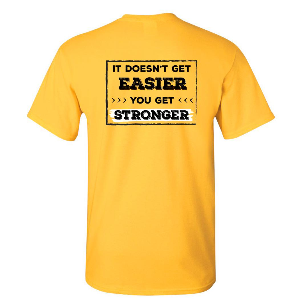 33169260 It Doesnt Get Easier You Get Stronger Round Neck T Shirt Yellow Back
