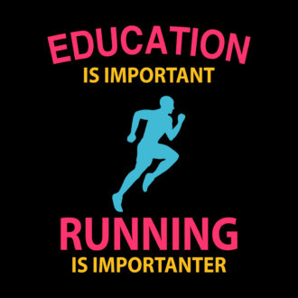 4b06fc7b education is important running is importanter funny running