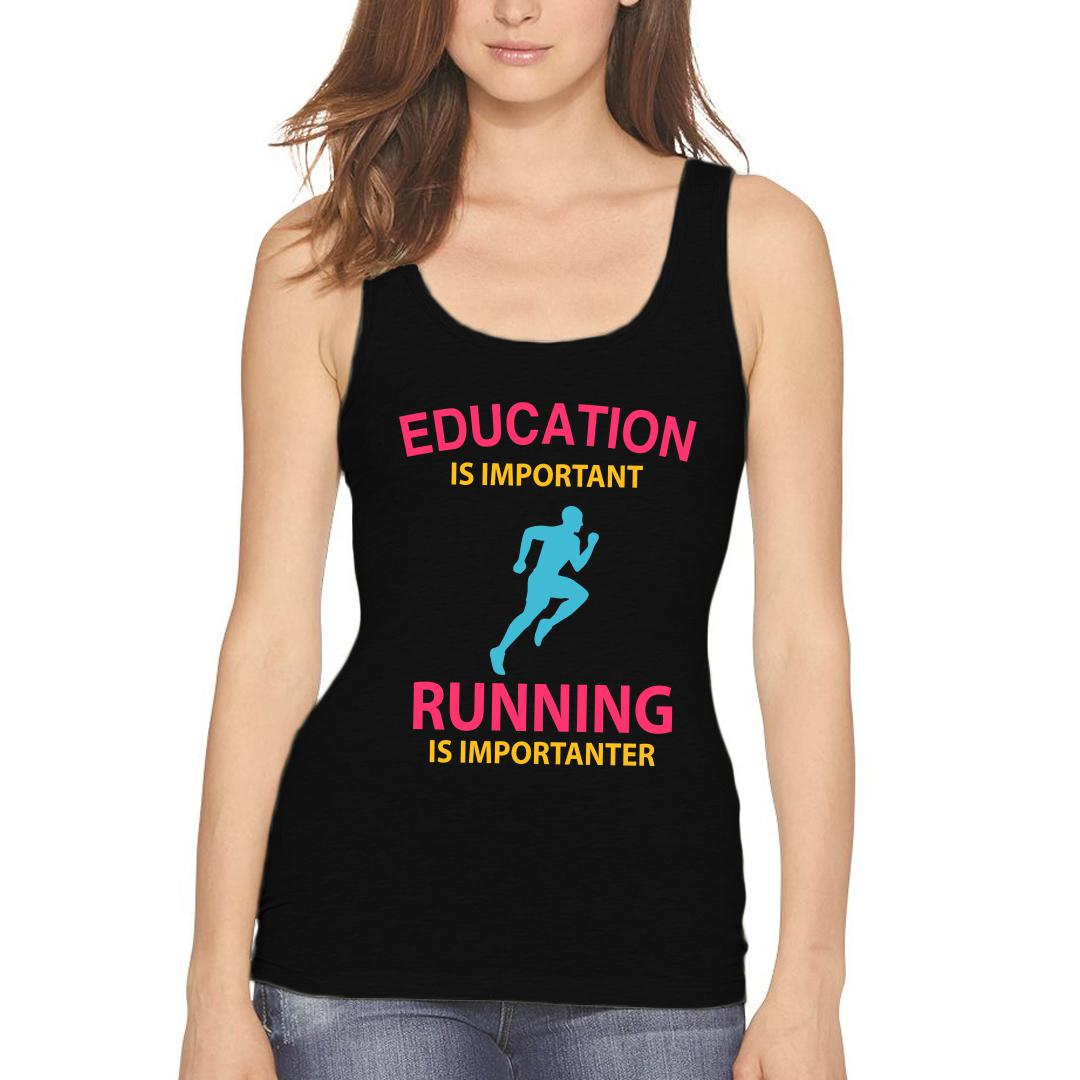 81ed40fd Education Is Important Running Is Importanter Funny Running Women Tank Top Black Front