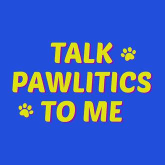 86ca7ebb talk pawlitics to me quirky pet dog lover