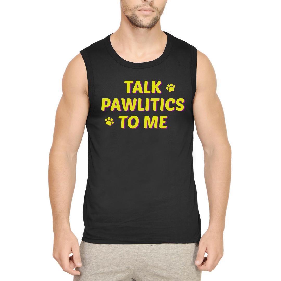 91c99fa5 Talk Pawlitics To Me Quirky Pet Dog Lover Men Sleeveless T Shirt Black Front