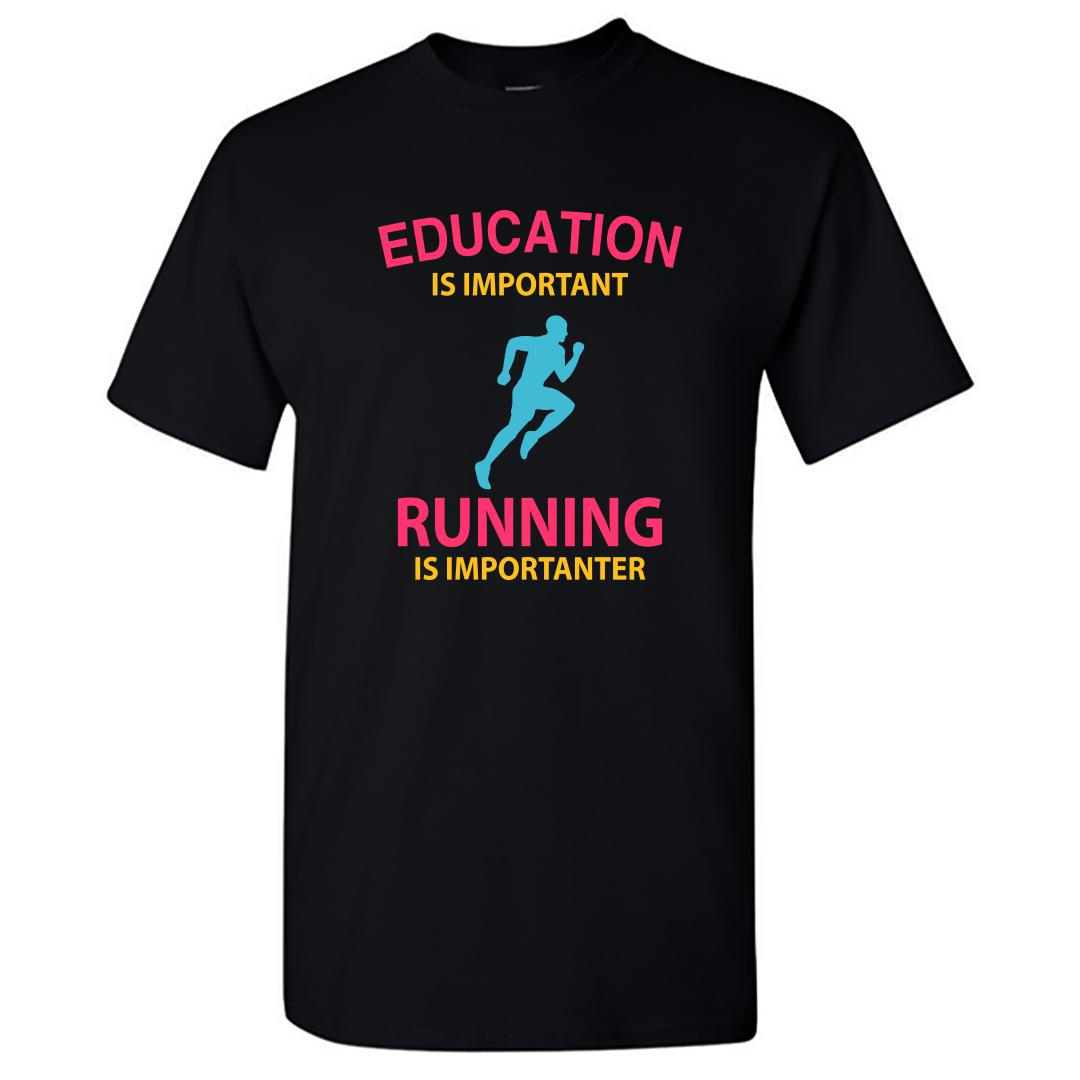 B7e8dba2 Education Is Important Running Is Importanter Funny Running Round Neck T Shirt Black Front