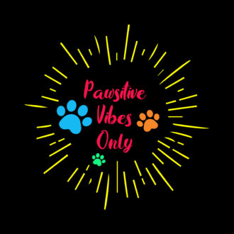 ee19632a pawsitive vibes only for pets dog lovers