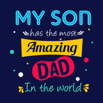 0959763b my son has the most amazin dad in the world gift