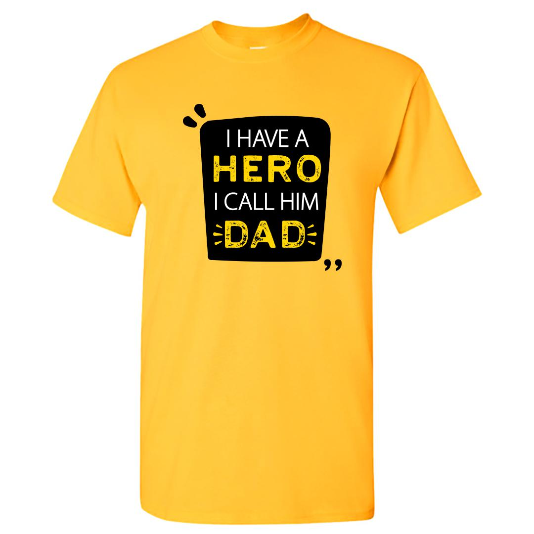 18ac3978 I Have A Hero I Call Him Dad Fathers Day Gift Round Neck T Shirt Yellow Front