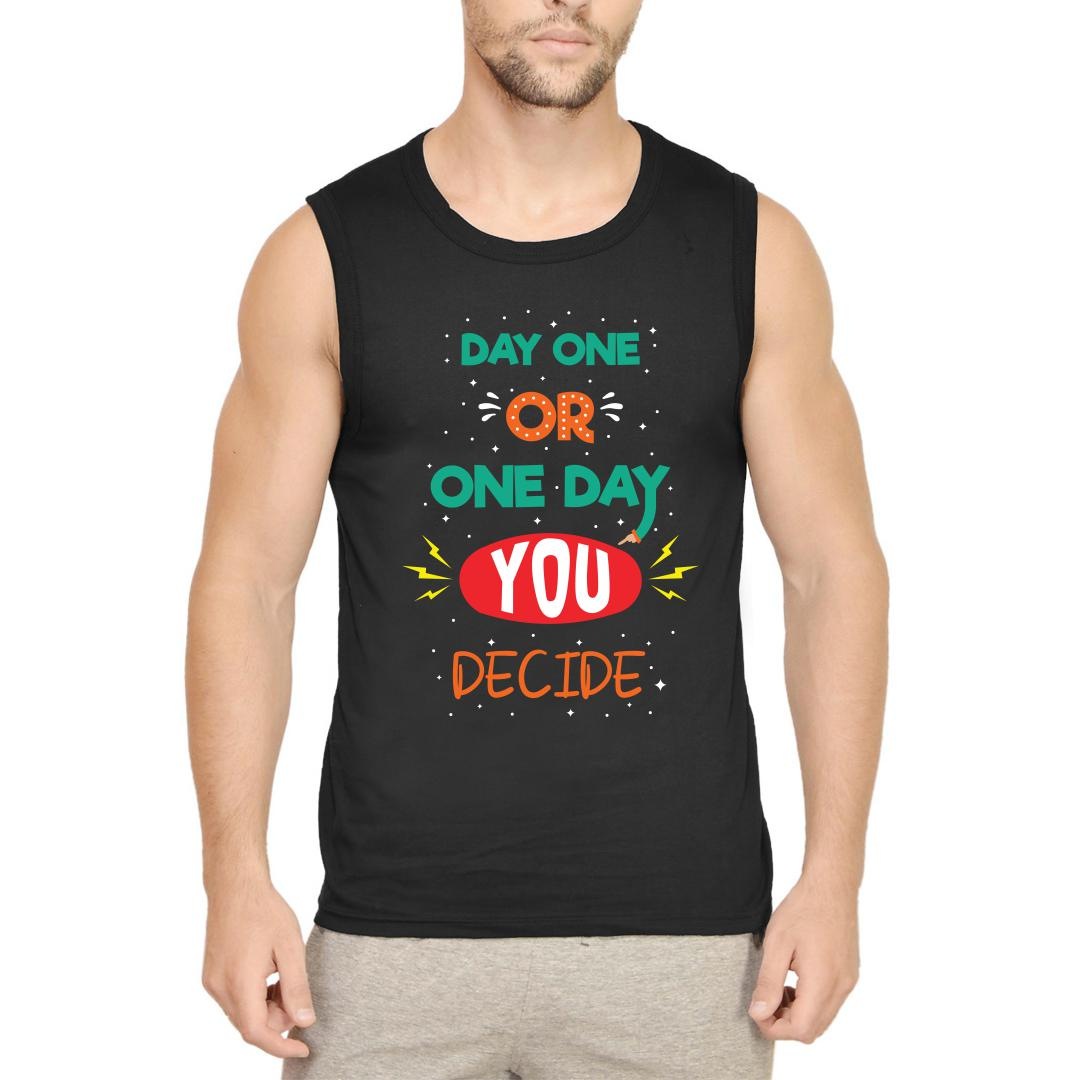 1ae587df Day One Or One Day You Decide Men Sleeveless T Shirt Black Front