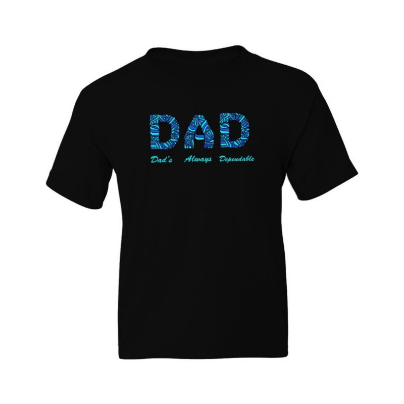 418ee803 dad dads always dependable father kids t shirt black front