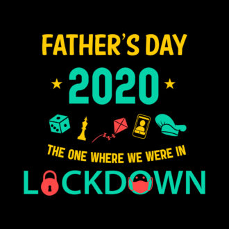 5113c3c9 father day 2020 the one where we were in lockdown
