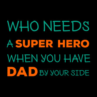 73c1e317 who needs a superhero when you have dad by your side