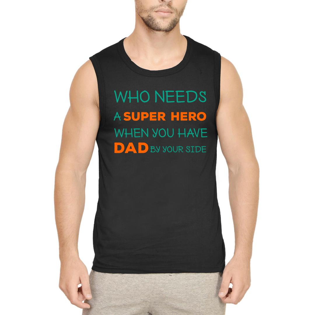 78ab45f1 Who Needs A Superhero When You Have Dad By Your Side Men Sleeveless T Shirt Black Front