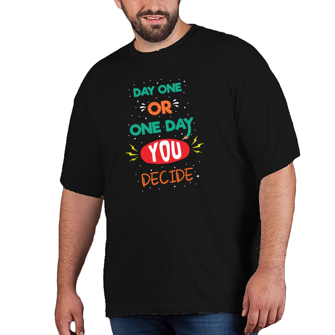 85248160 Day One Or One Day You Decide Men Plus Size T Shirt Black Front