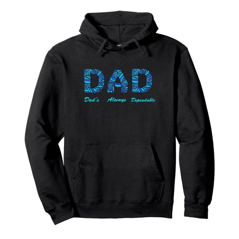 87cf5329 dad dads always dependable father unisex hoodie black front