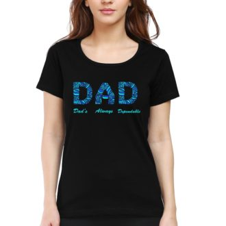 a62dfd33 dad dads always dependable father women round neck t shirt black front