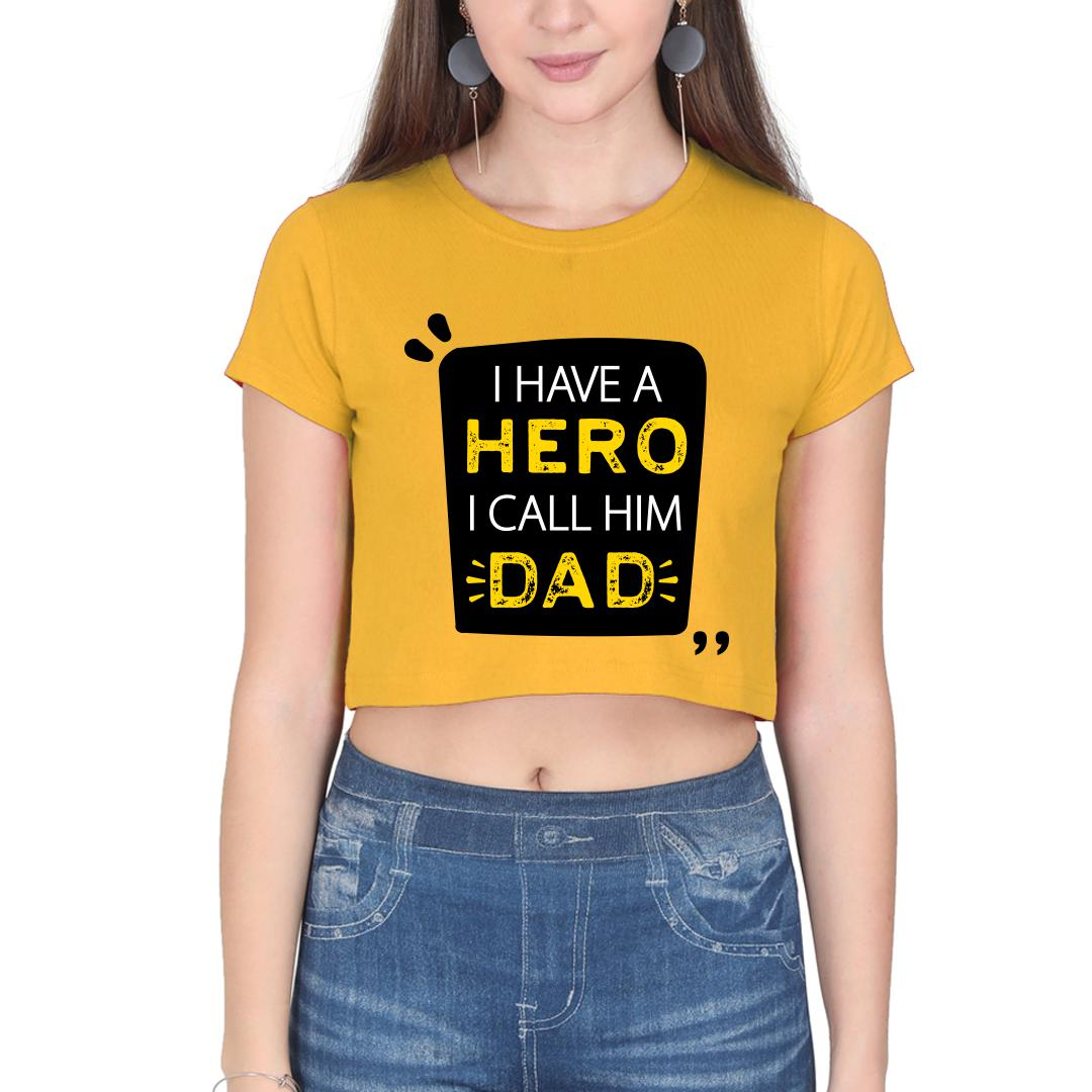B73e3388 I Have A Hero I Call Him Dad Fathers Day Gift Women Crop Top Yellow Front