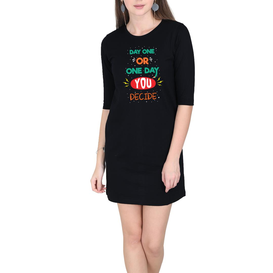 Dcec3753 Day One Or One Day You Decide Women T Shirt Dress Black Front